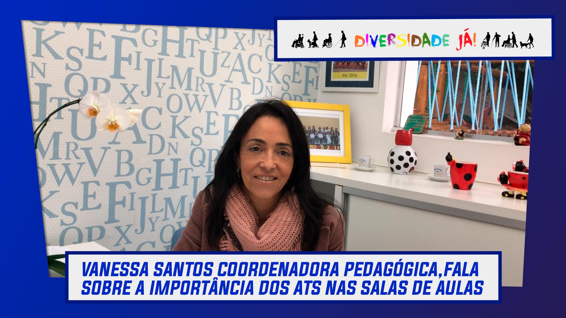 Vanessa Santos coordenadora pedagógica,fala sobre a importância dos ATs nas salas de aulas